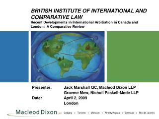 Presenter:Jack Marshall QC, Macleod Dixon LLP Graeme Mew, Nicholl Paskell-Mede LLP