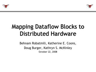 Mapping Dataflow Blocks to Distributed Hardware