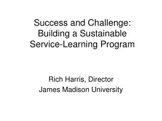 Success and Challenge: Building a Sustainable  Service-Learning Program
