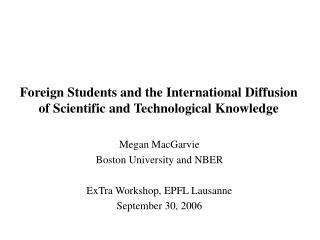 Foreign Students and the International Diffusion of Scientific and Technological Knowledge