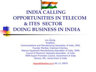 INDIA CALLING OPPORTUNITIES IN TELECOM 		 & ITES  SECTOR DOING BUSINESS IN INDIA