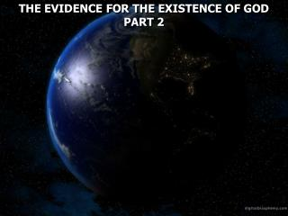 THE EVIDENCE FOR THE EXISTENCE OF GOD PART 2