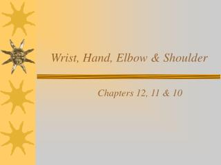 Wrist, Hand, Elbow & Shoulder