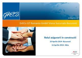 GrECo  JLT  Romania GmbH Viena Sucursala Bucuresti