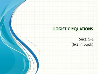 Logistic Equations