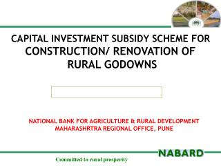 CAPITAL INVESTMENT SUBSIDY SCHEME FOR  CONSTRUCTION/ RENOVATION OF  RURAL GODOWNS