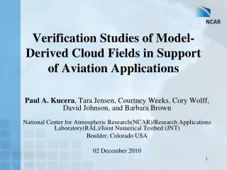 Verification Studies of Model-Derived Cloud Fields in Support of Aviation Applications