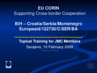 Topical Training for JMC Members Sarajevo, 10 February 2009 ______________________