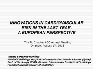 INNOVATIONS IN CARDIOVASCULAR RISK IN THE LAST YEAR. A EUROPEAN PERSPECTIVE