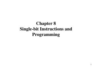 Chapter 8  Single-bit Instructions and Programming