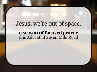 �Jesus, we�re out of space.�