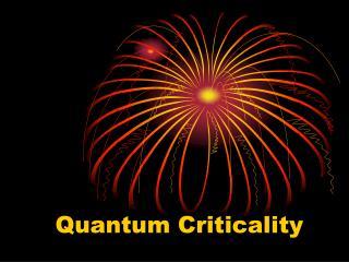 Quantum Criticality