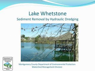 Lake Whetstone Sediment Removal by Hydraulic Dredging