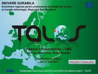 Partner's Presentation – EBIC Director General Ing. Simion Dascalu Hotel Victoria, Pitești