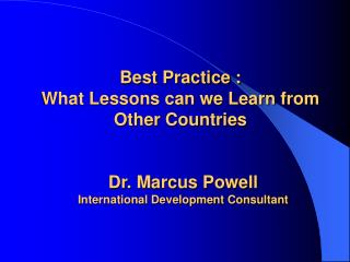 Best Practice :  What Lessons can we Learn from Other Countries