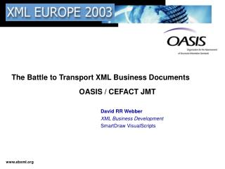 The Battle to Transport XML Business Documents 			OASIS / CEFACT JMT