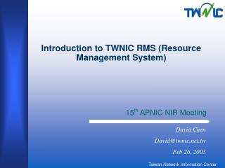 Introduction to TWNIC RMS (Resource Management System)