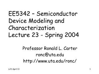 EE5342 � Semiconductor Device Modeling and Characterization Lecture 23 - Spring 2004