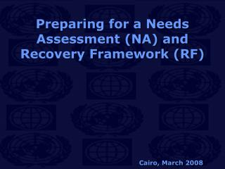 Preparing for a Needs Assessment (NA) and Recovery Framework (RF)