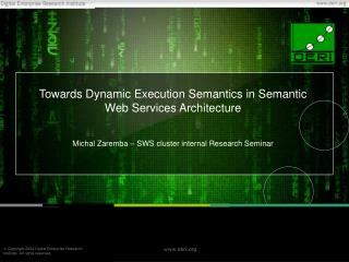 Towards Dynamic Execution Semantics in Semantic Web Services Architecture
