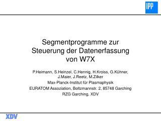 Segmentprogramme zur Steuerung der Datenerfassung von W7X