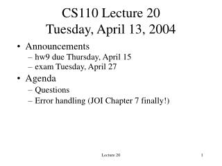 CS110 Lecture 20 Tuesday, April 13, 2004