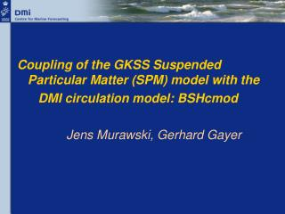 Coupling of the GKSS Suspended Particular Matter (SPM) model with the