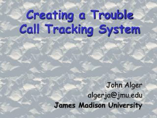 Creating a Trouble Call Tracking System