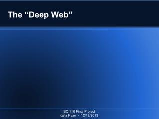 The �Deep Web�