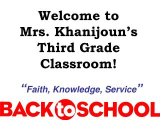 Welcome to  Mrs. Khanijoun's Third Grade Classroom!