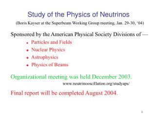 Study of the Physics of Neutrinos