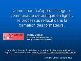 Communaut  dapprentissage et communaut  de pratique en ligne :  le processus r flexif dans la formation des formateurs.
