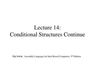 Lecture 14:  Conditional Structures Continue