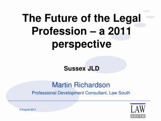The Future of the Legal Profession – a 2011 perspective Sussex JLD