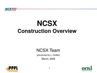 NCSX Construction Overview