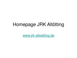 Homepage JRK Altötting
