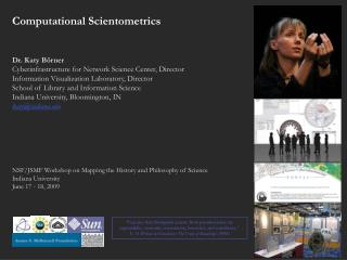 Computational Scientometrics  Dr. Katy Börner