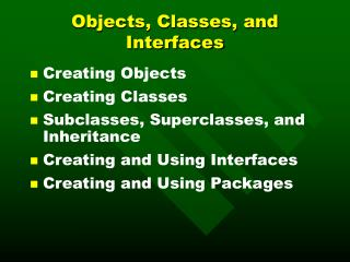 Objects, Classes, and Interfaces