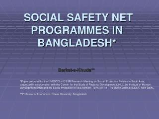 SOCIAL SAFETY NET PROGRAMMES IN BANGLADESH*