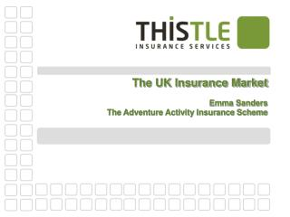 The UK Insurance Market Emma Sanders  The Adventure Activity Insurance Scheme