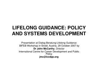 LIFELONG GUIDANCE: POLICY AND SYSTEMS DEVELOPMENT