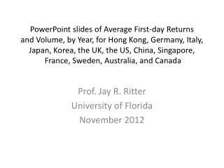 Prof. Jay R. Ritter University of Florida November 2012