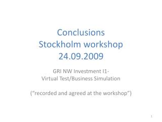 Conclusions Stockholm workshop 24.09.2009