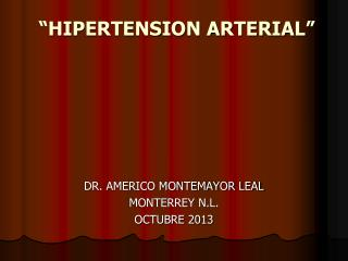 """HIPERTENSION ARTERIAL"""