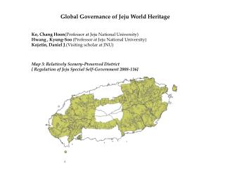 Global Governance of Jeju World Heritage Ko, Chang Hoon (Professor at Jeju National University)