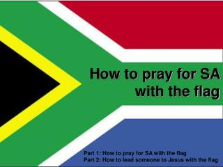 How to pray for SA  with the flag