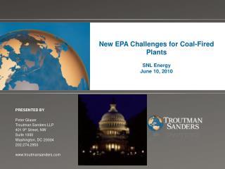 New EPA Challenges for Coal-Fired Plants  SNL Energy June 10, 2010