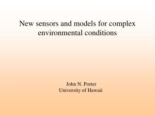 New sensors and models for complex environmental conditions