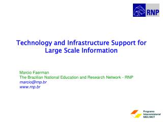 Technology and Infrastructure Support for Large Scale Information