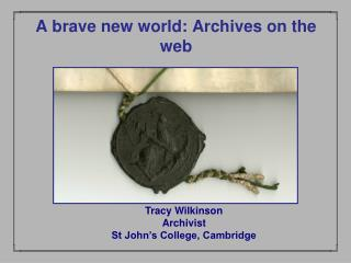 A brave new world: Archives on the web